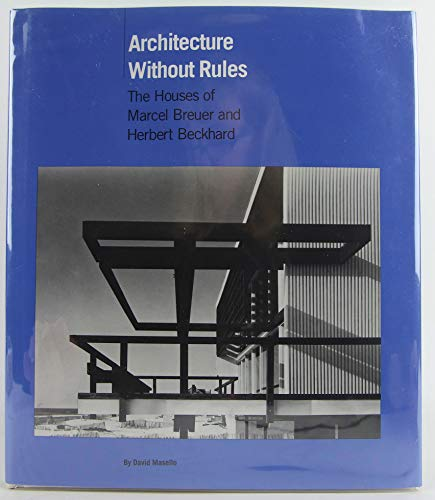Architecture Without Rules: The Houses of Marcel: Masello, David