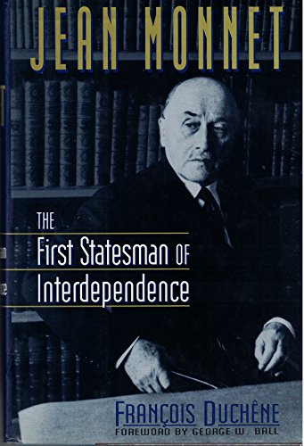 9780393034974: Jean Monnet: The First Statesman of Interdependence
