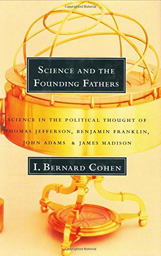 9780393035018: Science and the Founding Fathers: Science in the Political Thought of Jefferson, Franklin, Adams and Madison
