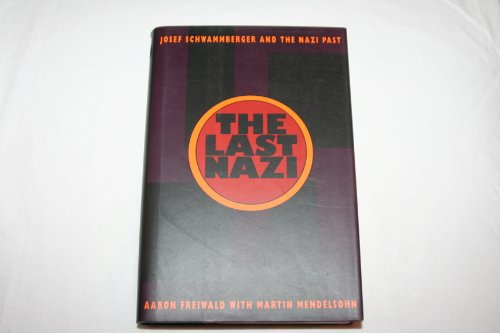 9780393035032: The Last Nazi: Josef Schwammberger and the Nazi Past