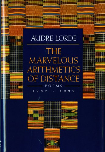 The Marvelous Arithmetics of Distance: Poems 1987-1992: Audre Lorde
