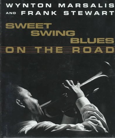 Sweet Swing Blues on the Road: A Year with Wynton Marsalis and His Septet: Marsalis, Wynton; ...