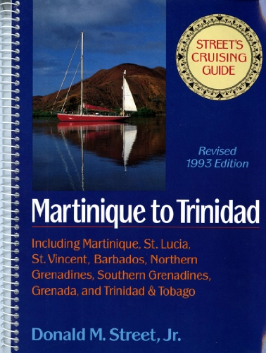 Street's Cruising Guide to the Eastern Caribbean: Martinique to Trinidad (Street's Cruising Guide) (v. 3) (9780393035230) by Donald M. Street Jr