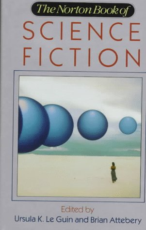 The Norton Book of Science Fiction ***SIGNED BY 6 CONTRIBUTORS***: Ursula K. Le Guin and Brian ...