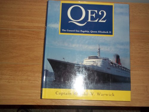 QE 2: The Cunard Line Flagship, Queen Elizabeth II (FINE COPY OF HARDBACK REVISED SECOND EDITION ...