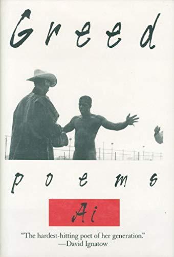 Greed: Poems: Ai