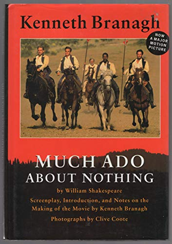 Much Ado About Nothing: Screenplay, Introduction, and Notes on the Making of the Movie: Branagh, ...