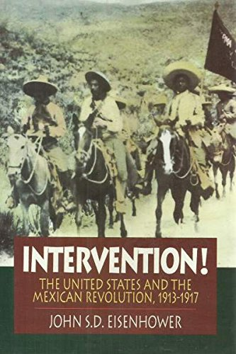 Intervention!: The United States and the Mexican: Eisenhower, John S.