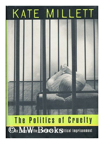 9780393035759: The Politics of Cruelty: An Essay on the Literature of Political Imprisonment