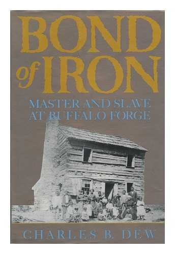 9780393036169: Bond of Iron: Master and Slave at Buffalo Forge