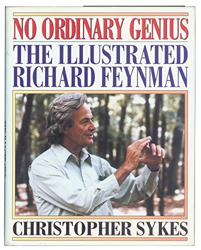 No Ordinary Genius The Illustrated Richard Feynman: Feynman, Richard Phillips; Sykes, Christopher