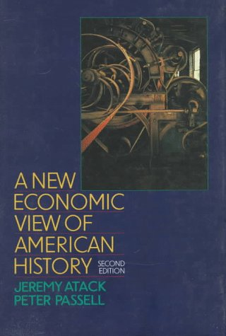 A New Economic View of American History: Jeremy Atack; Peter