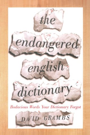 9780393036237: The Endangered English Dictionary: Bodacious Words Your Dictionary Forgot