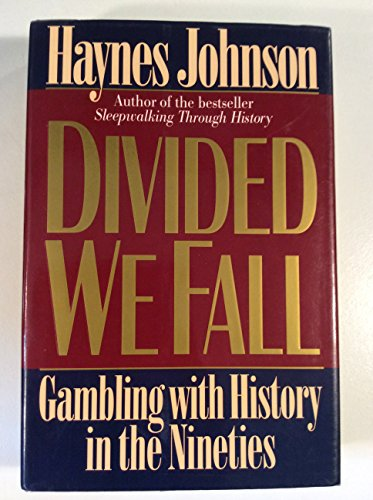 Divided We Fall: Gambling with History in the Nineties (SIGNED)