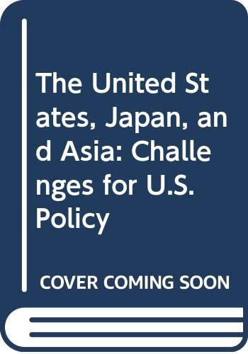 9780393036336: The United States, Japan, and Asia: Challenges for U.S. Policy