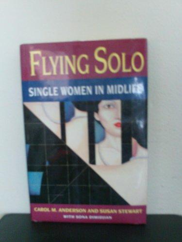 Flying Solo: Single Women in Midlife: Anderson, Carol M.; Stewart, Susan; Dimidjian, Sona