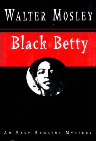 Black Betty: Mosley, Walter