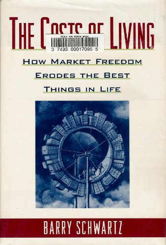 9780393036466: The Costs of Living: How Market Freedom Erodes the Best Things in Life