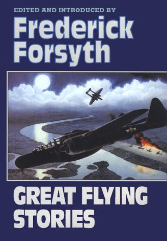 Great Flying Stories (0393036499) by Frederick Forsyth