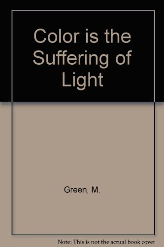 Color Is the Suffering of Light: A Memoir: Green, Melissa