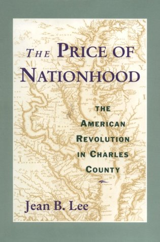 9780393036589: The Price of Nationhood: The American Revolution in Charles County