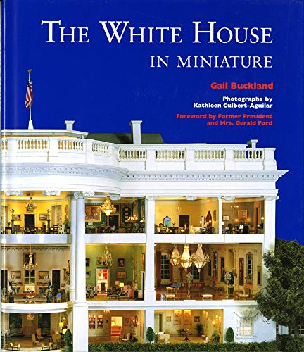 9780393036633: The White House in Miniature