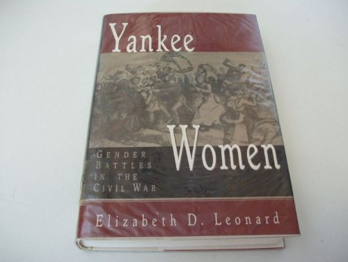 9780393036664: Yankee Women: Gender Battles in the Civil War