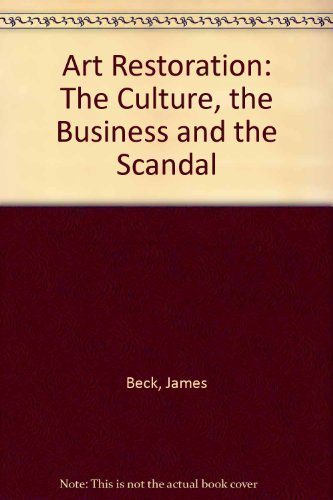 9780393036701: Art Restoration: The Culture, the Business and the Scandal