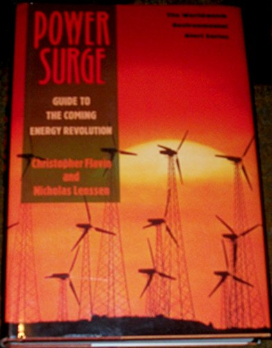 Power Surge: Guide to the Coming Energy Revolution (Worldwatch Environmental Alert Series) (9780393036787) by Christopher Flavin; Nicholas Lenssen