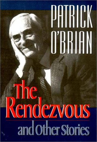 The Rendezvous And Other Stories (0393036855) by Patrick O'Brian