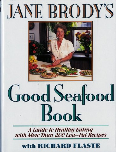 9780393036879: Jane Brody's Good Seafood Book : A Guide to Healthy Eating with More Than 200 Low-Fat Recipes