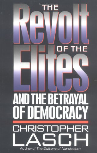 9780393036992: The Revolt of the Elites: And the Betrayal of Democracy