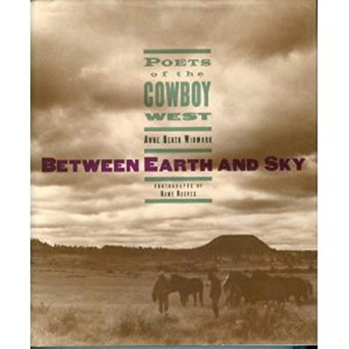Between Earth and Sky: Poets of the: WIDMARK, Anne Heath,