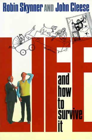 Life and How to Survive It: Skynner, A. C.