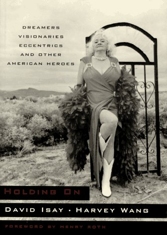 9780393037548: Holding on: Dreamers, Visionaries, Eccentrics, and Other American Heroes