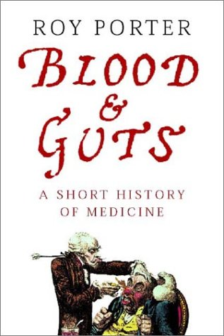9780393037623: Blood and Guts: A Short History of Medicine