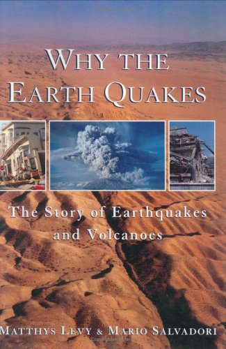 9780393037746: Why the Earth Quakes: Story of Earthquakes and Volcanoes