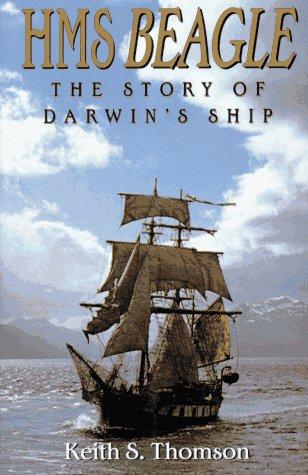 HMS Beagle: The Story of Darwin's Ship: Thomson, Keith Stewart
