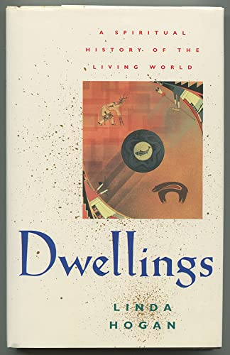 Dwellings: A Spiritual History of the Living: Linda Hogan