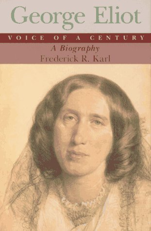 9780393037852: George Eliot, Voice of a Century: A Biography
