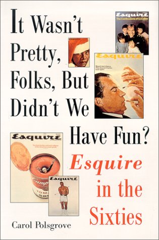 9780393037920: It Wasn't Pretty, Folks, but Didn't We Have Fun?: Esquire in the Sixties