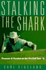 9780393037951: Stalking the Shark: Pressure and Passion on the Pro Golf Tour