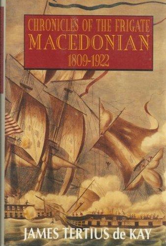 Chronicles of the Frigate Macedonian: 1809-1922: De Kay, James