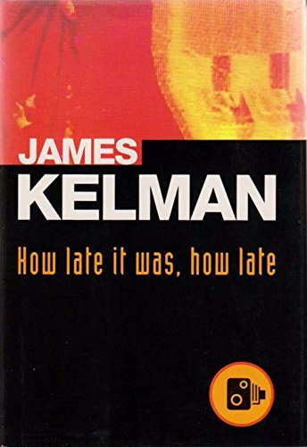 How Late It Was, How Late: Kelman, James