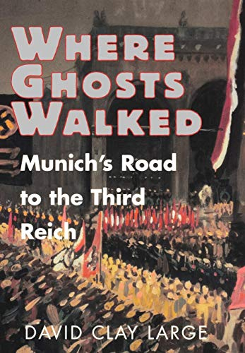 9780393038361: Where Ghosts Walked: Munich's Road to the Third Reich