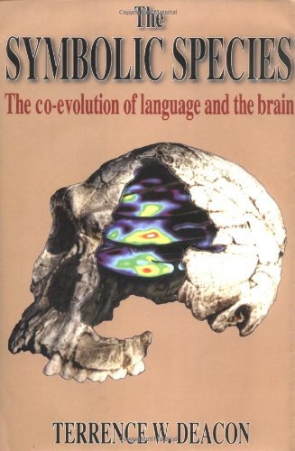 9780393038385: The Symbolic Species: The Co-Evolution of Language and the Brain