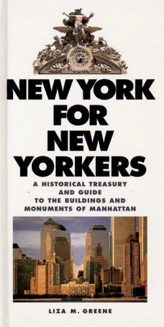 9780393038835: New York for New Yorkers: A Historical Treasury and Guide to the Buildings and Monuments of Manhattan