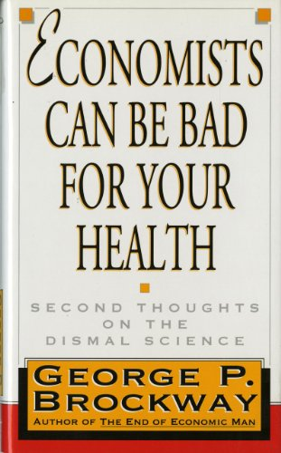 9780393038842: Economists Can Be Bad for Your Health: Second Thoughts on the Dismal Science