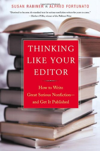 9780393038927: Thinking Like Your Editor: How to Write Great Serious Nonfiction and Get It Published