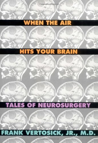 9780393038941: When the Air Hits Your Brain: Parables of Neurosurgery
